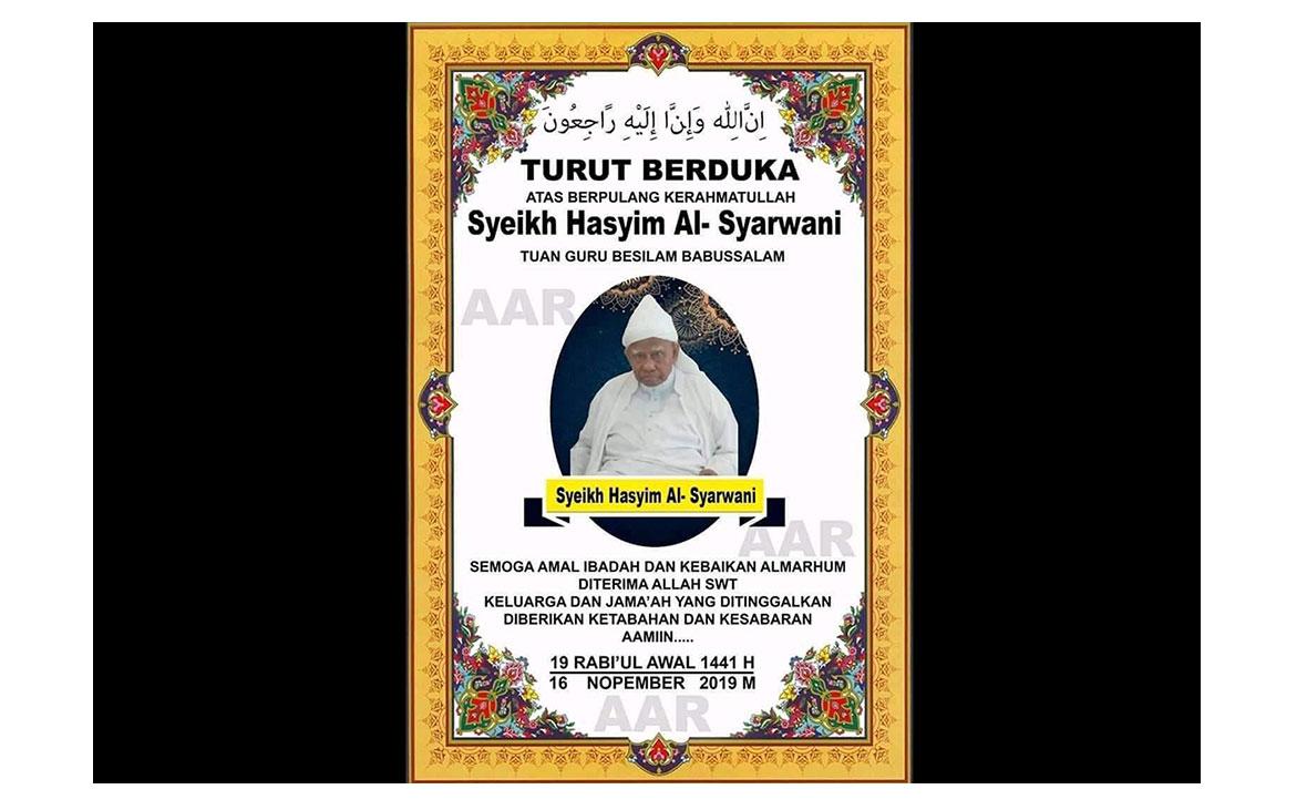 Duka Mendalam Keluarga Besar Babussalam Atas Wafatnya Tuan Guru Syekh Haji Hasyim Al-Syarwani
